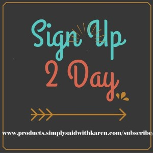 Join The Simply Said With Karen email list